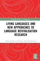 Living Languages and New Approaches to Language Revitalisation Research by Tonya N. Stebbins, Kris Eira, Vicki L. Couzens