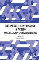Corporate Governance in Action Regulators, Market Actors and Scrutinizers by Lars (Uppsala University, Sweden) Engwall