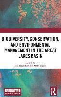 Biodiversity, Conservation and Environmental Management in the Great Lakes Basin by Eric (Michigan State University, USA) Freedman