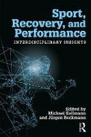 Sport, Recovery, and Performance Interdisciplinary Insights by Michael (Ruhr-Universitat Bochum, Germany) Kellmann