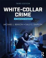 White-Collar Crime An Opportunity Perspective by Michael L. (University of Cincinnati, USA) Benson, Sally S. (University of Maryland, College Park, USA) Simpson