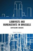 Lobbyists and Bureaucrats in Brussels Capitalism's Brokers by Sylvain (Centre europeen de sociologie et de science politique, France) Laurens