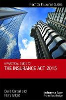 A Practical Guide to the Insurance Act 2015 by David Kendall, Harry Wright