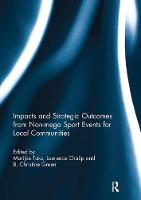 Impacts and strategic outcomes from non-mega sport events for local communities by Marijke (University of Windsor, Canada) Taks
