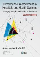 Performance Improvement in Hospitals and Health Systems Managing Analytics and Quality in Healthcare, 2nd Edition by James R., II Langabeer
