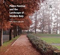 Pietro Porcinai and the Landscape of Modern Italy by Marc Treib, Professor Luigi Latini