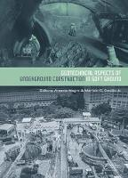 Geotechnical Aspects of Underground Construction in Soft Ground Proceedings of the 9th International Symposium on Geotechnical Aspects of Underground Construction in Soft Grounds (IS-Sao Paulo 2017),  by Werner Bilfinger
