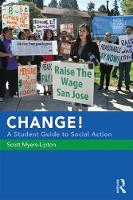 CHANGE! A Student Guide to Social Action by Scott Myers-Lipton