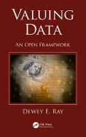 Valuing Data An Open Framework by Dewey E. Ray