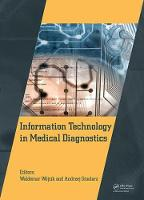 Information Technology in Medical Diagnostics by Waldemar Wojcik