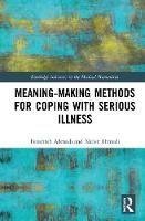 Meaning-making Methods for Coping with Serious Illness by Fereshteh Ahmadi, Nader (University College of Gavle, Sweden) Ahmadi