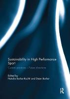 Sustainability in high performance sport Current practices - Future directions by Natalie (University of Gothenburg, Sweden) Barker-Ruchti