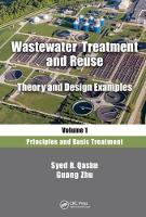 Wastewater Treatment and Reuse Theory and Design Examples Principles and Basic Treatment by Syed R. Qasim, Guang Zhu