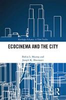 Ecocinema in the City by Robin L. (Eastern Illinois University, USA) Murray, Joseph K. (Eastern Illinois University, USA) Heumann