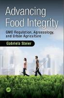 Advancing Food Integrity GMO Regulation, Agroecology, and Urban Agriculture by Gabriela (Partner, Food Law International LLP, Brighton, Massachusetts, USA) Steier