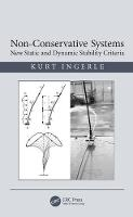 Non-Conservative Systems New Static and Dynamic Stability Criteria by Kurt Ingerle
