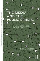 The Media and the Public Sphere A Deliberative Model of Democracy by Thomas Haussler