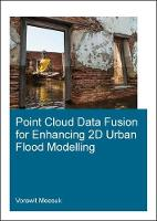 Point Cloud Data Fusion for Enhancing 2D Urban Flood Modelling by Vorawit (UNESCO-IHE Institute for Water Education, Delft, The Netherlands) Meesuk