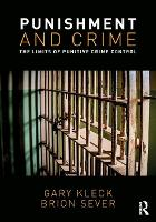 Punishment and Crime The Limits of Punitive Crime Control by Gary Kleck, Brion Sever