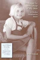 Orphaned by the Colour of My Skin A Stolen Generation Story by Mary Terszak