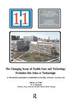 The Changing Scene of Health Care and Technology Proceedings of the 11th International Congress of Hospital Engineering, June 1990, London, UK by R.G. Kensett