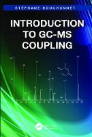 Introduction to GC-MS Coupling by St?ane Bouchonnet