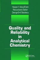 Quality and Reliability in Analytical Chemistry by George E. Baiulescu