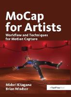 MoCap for Artists Workflow and Techniques for Motion Capture by Midori Kitagawa