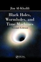 Black Holes, Wormholes and Time Machines, Second Edition by Jim Al-Khalili