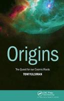 Origins The Quest for Our Cosmic Roots by Tom Yulsman