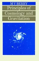 Principles of Cosmology and Gravitation by Michael Berry