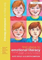 First Steps to Emotional Literacy A Programme for Children in the FS & KS1 and for Older Children who have Language and/or Social Communication Difficulties by Kate Ripley