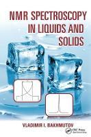 NMR Spectroscopy in Liquids and Solids by Vladimir I. Bakhmutov