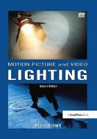 Motion Picture and Video Lighting by Blain Brown