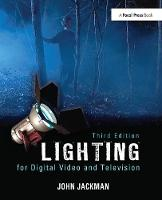 Lighting for Digital Video and Television by John Jackman
