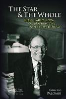 The Star and the Whole Gian-Carlo Rota on Mathematics and Phenomenology by Fabrizio Palombi