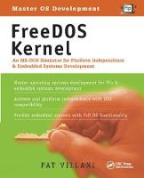 FreeDOS Kernel An MS-DOS Emulator for Platform Independence & Embedded System Development by Pat Villani
