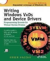 Writing Windows VxDs and Device Drivers by Karen Hazzah
