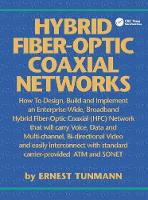 Hybrid Fiber-Optic Coaxial Networks How to Design, Build, and Implement an Enterprise-Wide Broadband HFC Network by Ernest O. Tunmann