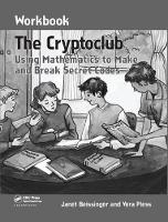 The Cryptoclub Workbook Using Mathematics to Make and Break Secret Codes by Janet Beissinger