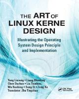 The Art of Linux Kernel Design Illustrating the Operating System Design Principle and Implementation by Lixiang Yang