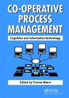 Cooperative Process Management: Cognition And Information Technology Cognition And Information Technology by Y Waern