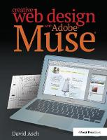 Creative Web Design with Adobe Muse by David Asch