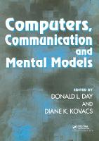 Computers, Communication And Mental Models by Donald L. Day