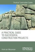 A Practical Guide to Successful Construction Projects by Arent (The Faithful Goose, Netherlands) van Wassenaer