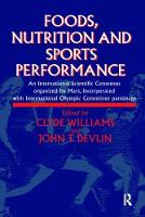 Foods, Nutrition and Sports Performance An international Scientific Consensus organized by Mars Incorporated with International Olympic Committee patronage by J.R. Devlin