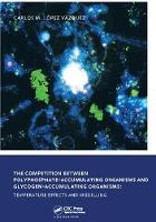 The Competition between Polyphosphate-Accumulating Organisms and Glycogen-Accumulating Organisms: Temperature Effects and Modelling UNESCO-IHE PhD Thesis by Carlos Manuel Lopez Vazquez