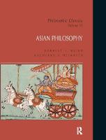 Philosophic Classics: Asian Philosophy, Volume VI by Forrest Baird