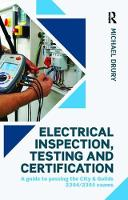 Electrical Inspection, Testing and Certification A guide to passing the City & Guilds 2394/2395 exams by Michael Drury