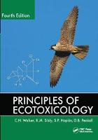 Principles of Ecotoxicology, Fourth Edition by C.H. Walker